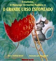 Capa do livro O ratinho, o morango vermelho maduro e o grande urso esfomeado.